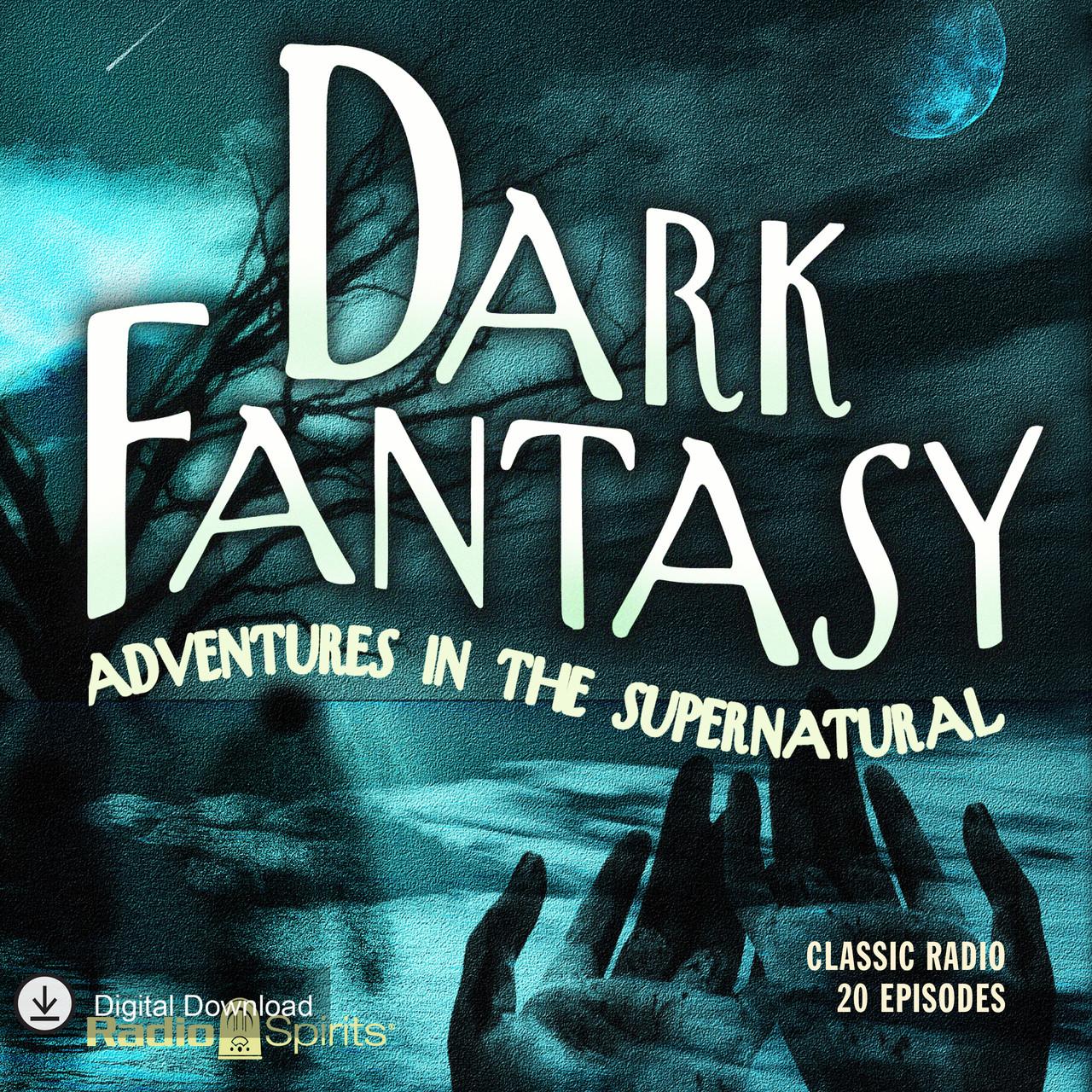 Dark Fantasy: Adventures in the Supernatural (MP3 Download)