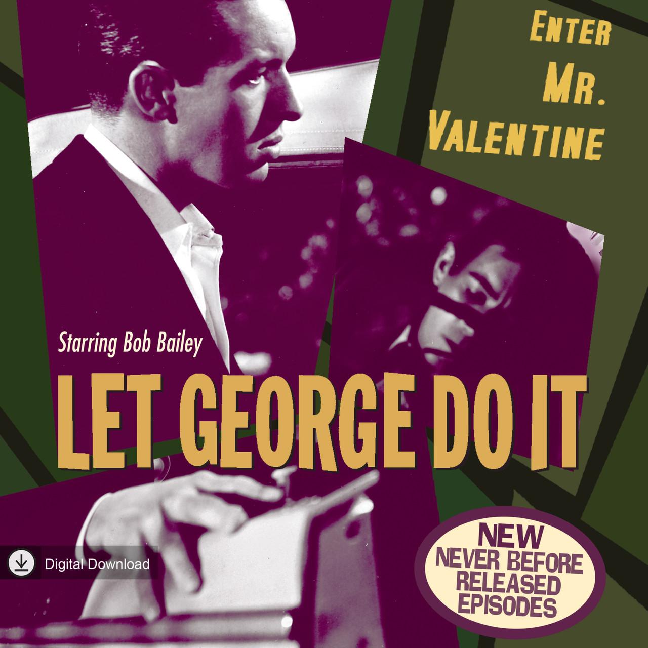 Let George Do It: Enter Mr. Valentine (MP3 Download)