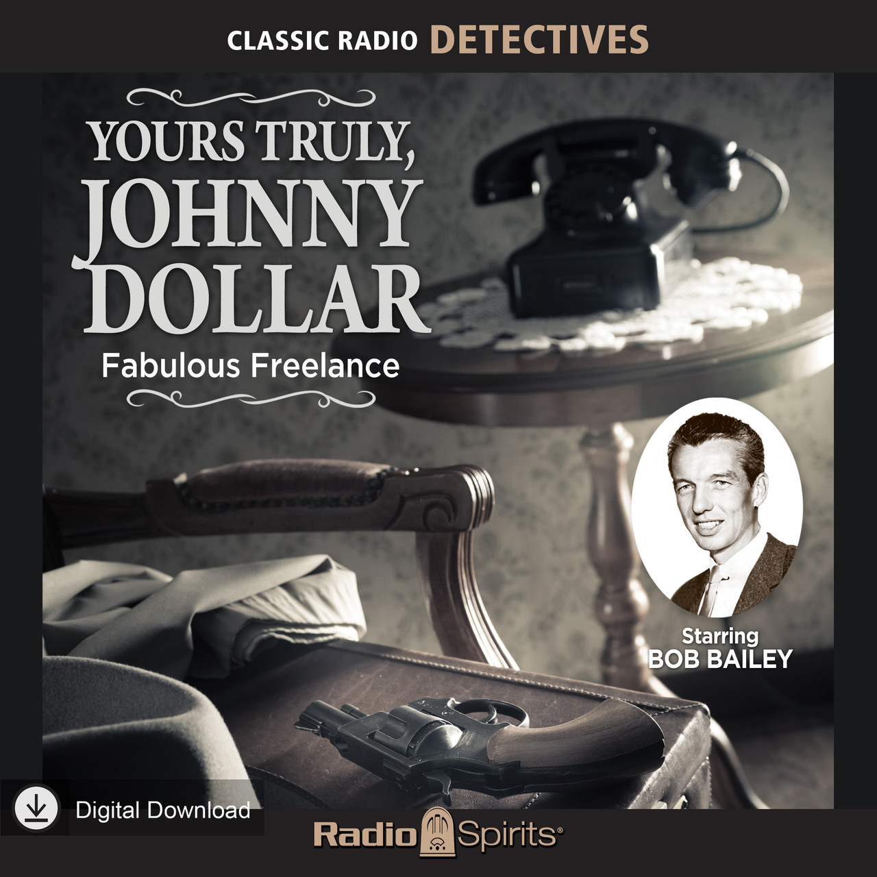 Yours Truly Johnny Dollar: Fabulous Freelance (MP3 Download)