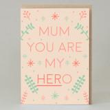 'Mum You Are My Hero' card