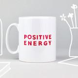 'Positive Energy' Mug
