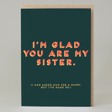 """""""I'm glad you are my sister"""" Card"""