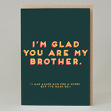 """I'm glad you are my brother"" Card"