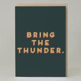 """""""Bring the thunder"""" Card"""