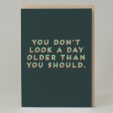 """Not a day older"" Card"