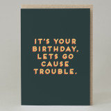 """Lets cause trouble"" Card"