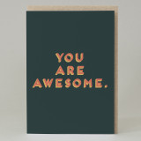 """You are awesome""Card"