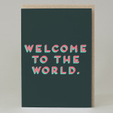 """""""Welcome to the world"""" Card"""