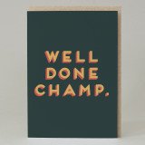 """Well done champ"" Card"