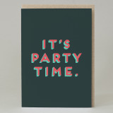 """It's party time"" Card"