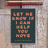 'Let me know if I can help you move' Card