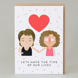 'Lets have the time of our lives' Card