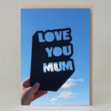 'Love You mum' Cut Out card