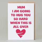 'Mum - Hug so hard' Card