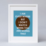 """I am Everywhere"" Print"
