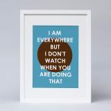 """""""I am Everywhere"""" Print"""