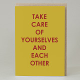 """Take Care of Yourselves and Others"" Card"
