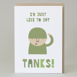 """I'd Just Like To Say Tanks"" Card"