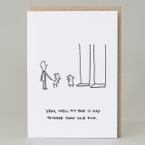 'My Dad's Way Tougher Than Your Dad' Card