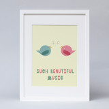'Beautiful Music' Print