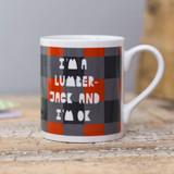 'I'm A Lumber Jack and I'm Ok' Mug