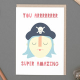 'You Arrrr Super Amazing' Pirate Card