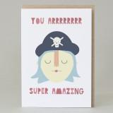 'You Arrrr Super Amazing' Pirate Card