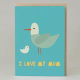 'I Love My Mum' Seagull Card