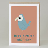 'Who's a pretty one?' Card