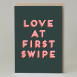 """Love at first swipe""Card"
