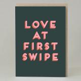 """Love at first swipe""Card"