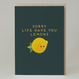"""Sorry life gave you lemons"" Card"