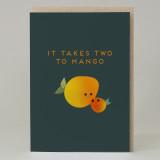 """It takes two to mango"" Card"