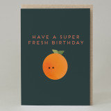 """Super fresh birthday"" Orange Card"
