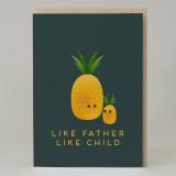"""""""Like father like child"""" Pineapple Card"""