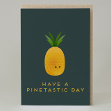 """Have a pinetastic day"" Card"