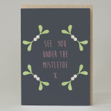See you under the mistletoe Christmas Card