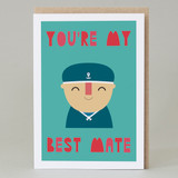 'You're My Best Mate' Card