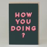 """How you doing?"" Card"