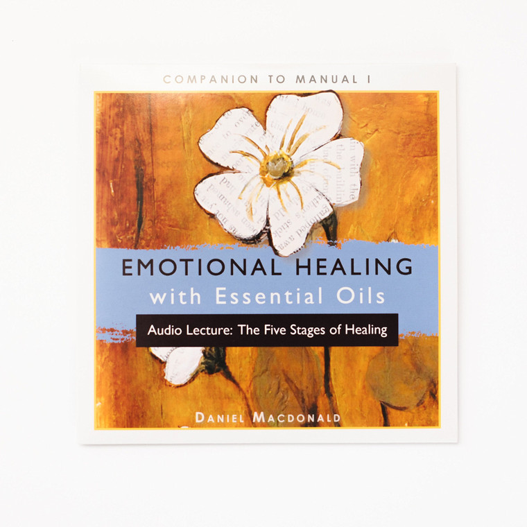 Emotional Healing with Essential Oils, Audio Lecture: The Five Stages of Healing [Audio CD]
