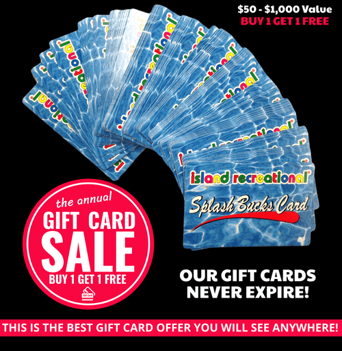 Annual Island Recreational Splash Bucks Gift Card Sale. Buy 1 Get 1 FREE $50 to $1,000