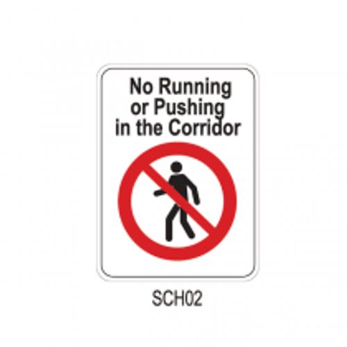 NO RUNNING OR PUSHING IN THE CORRIDOR