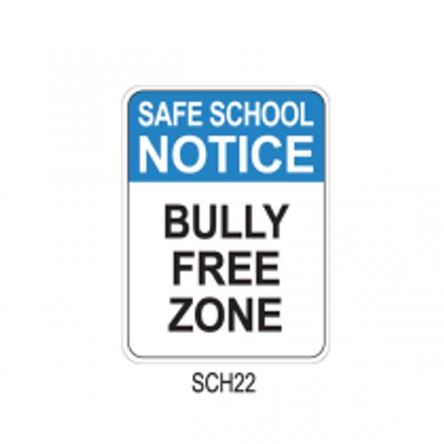SAFE SCHOOL NOTICE - BULLY FREE ZONE