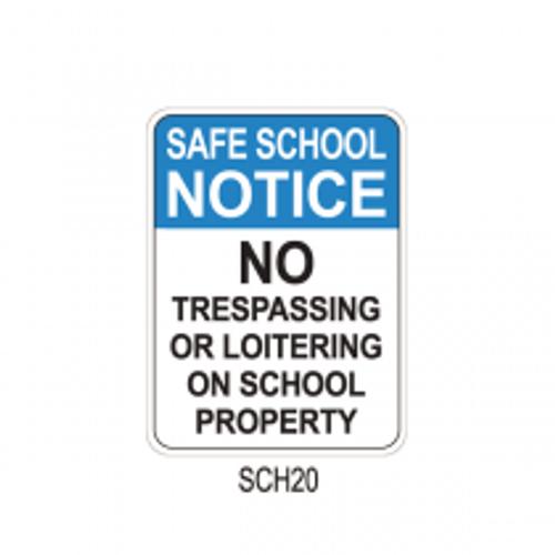 SAFE SCHOOL NOTICE - No trespassing or loitering on school property