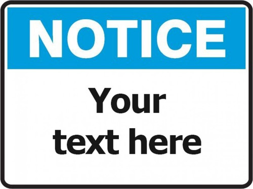 Design Your Own - Notice Signs