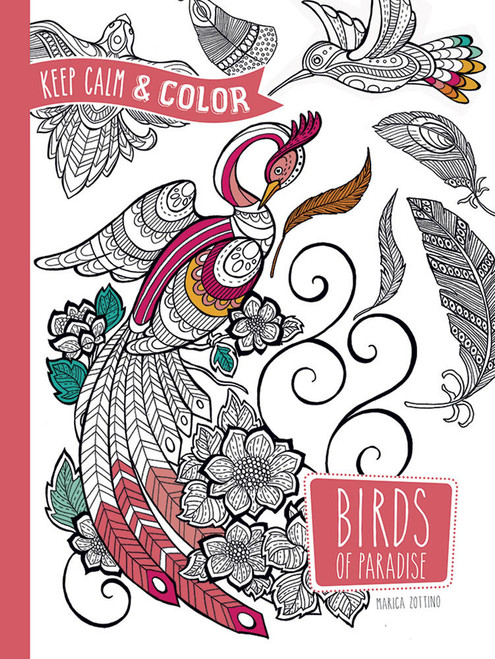 Birds of Paradise Keep Calm and Coloring Book