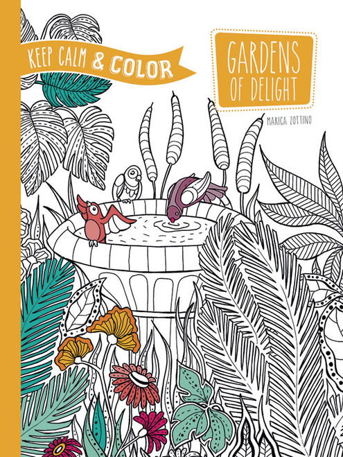 Gardens of Delight Keep Calm and Coloring Book