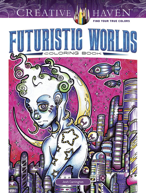 Futuristic Worlds Creative Haven Coloring Book