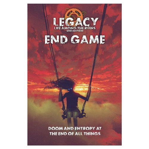 Legacy: Life Among the Ruins—End Game (Sold Out)