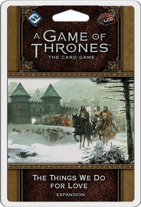 The Things We Do For Love—A Game of Thrones: The Card Game, Second Edition (Sold Out)